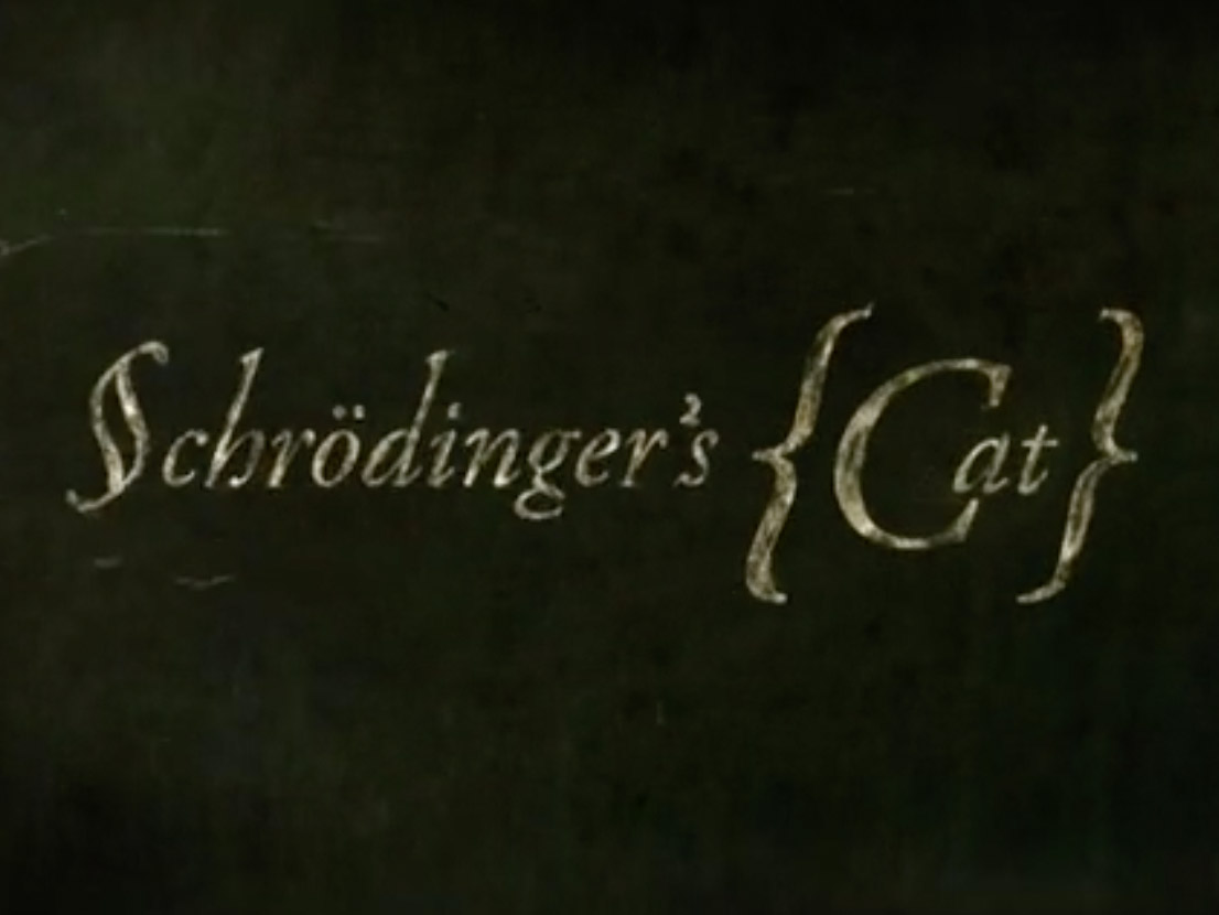 Schrodinger's Cat Title Sequence